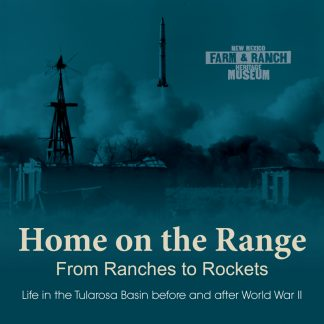 Home on the Range. From Ranches to Rockets. Life in the Tularosa Basin before and after World War II. Rocket shooting into space, farm buildings and windmill. New Mexico Farm & Ranch Heritage Museum.