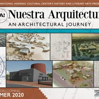 The National Hispanic Cultural Center's History and Literary Arts Presents: Mira! Nuestra Arquitectura. An Architectural Journey. Exhibition coming Summer 2020. Buildings, over head views of building complex, floorplans. Celebrando 2020 anos National Hispanic Cultural Center logo.