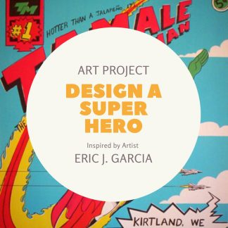 Art Project: Design a Super Hero. Inspired by Artist Eric J. Garcia. Comic book cover in background. Hotter than a Jalapeno, it's.. Tamale Man.
