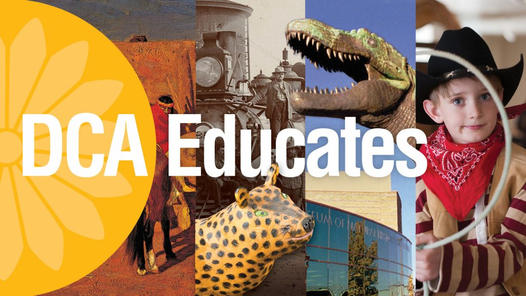 DCA Educates. Collage of DCA logo, painting of person on horse, black and white photo of person with train, animal art, dinosaur sculpture, Museum of Natural History and Science entrance, child wearing cowboy hat and bandana and holding lasso.